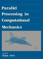 Parallel Processing in Computational Mechanics,0824785576,9780824785574