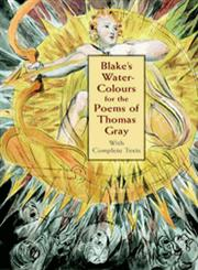 Blake's Water-Colours for the Poems of Thomas Gray With Complete Texts,0486409449,9780486409443