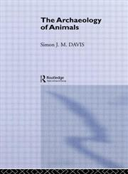 The Archaeology of Animals,0415151481,9780415151481