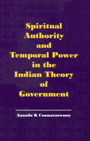 Spiritual Authority and Temporal Power in the Indian Theory of Government 1st Indian Edition,8121502551,9788121502559