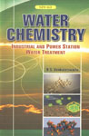 Water Chemistry Industrial and Power Station Water Treatment 1st Edition, Reprint,8122408761,9788122408768