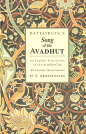 Dattatreya's Song of the Avadhut An English Translation of the Avadhut Gita (With Sanskrit Transliteration) : A Classics of Mystical Literature Book 1st Indian Edition,8170306752,9788170306757