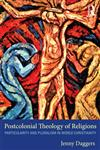 Postcolonial Theology of Religions Particularity and Pluralism in World Christianity,0415610435,9780415610438