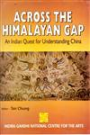 Across the Himalayan Gap An Indian Quest for Understanding China 1st Edition,8121206170,9788121206174