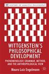 Wittgenstein's Philosophical Development Phenomenology, Grammar, Method, And The Anthropological View,0230282563,9780230282568