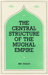 The Central Structure of the Mughal Empire and Its Practical Working up to the Year 1657 2nd Edition,8121502292,9788121502290