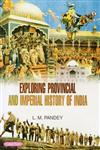 Exploring Provincial and Imperial History of India 3 Vols. 1st Edition,8178849178,9788178849171