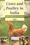 Cows and Poultry in India Their Care and Management 2nd Edition,8176220973,9788176220972
