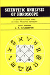 Scientific Analysis of Horoscope Based on Hindu Predictive System 2nd Revised & Enlarged Edition, Reprint