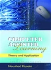 Computer Assisted Learning Theory and Application,8175415436,9788175415430