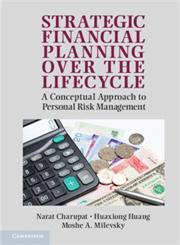 Strategic Financial Planning Over the Lifecycle A Conceptual Approach to Personal Risk Management,0521148030,9780521148030