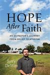 Hope after Faith An Ex-Pastor's Journey from Belief to Atheism,0306822245,9780306822247
