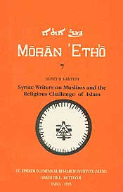 Syriac Writers on Muslims and the Religious Challenge of Islam