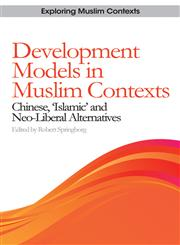 """Development Models in Muslim Contexts Chinese, """"Islamic"""" and Neo-Liberal Alternatives 1st Edition,0748639683,9780748639687"""