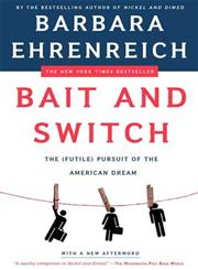 Bait and Switch The (Futile) Pursuit of the American Dream 1st Edition,0805081240,9780805081244