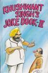 Khushwant Singh's Joke, Book - 2 37th Printing,8122200575,9788122200577