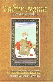 Babur-Nama (Memoirs of Babur) Translated from the Original Turki Text of Zahiru'd-din Muhammad Babur Padshah Ghazi 2 Vols. in 1,8175364254,9788175364257