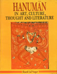 Hanuman in Art, Culture, Thought and Literature 1st Edition,8170760753,9788170760753
