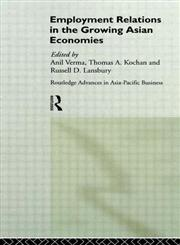 Employment Relations in the Growing Asian Economies (Routledge Advances in Asia-Pacific Business),0415125847,9780415125840