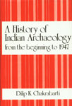 A History of Indian Archaeology From the Beginning to 1947,8121500796,9788121500791