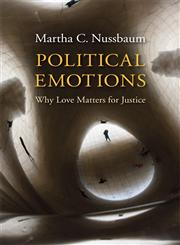 Political Emotions Why Love Matters for Justice,0674724658,9780674724655