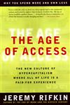 The Age of Access The New Culture of Hypercapitalism, Where all of Life is a Paid-For Experience,1585420824,9781585420827