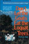 Don't Let the Goats Eat the Loquat Trees,0310213010,9780310213017