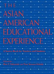 The Asian American Educational Experience A Sourcebook for Teachers and Students,0415908728,9780415908726