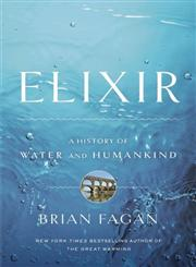 Elixir A History of Water and Humankind,160819003X,9781608190034