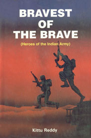Bravest of the Brave Heroes of the Indian Army,8187100001,9788187100003