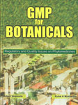 GMP for Botanicals Regulatory and Quality Issues on Phytomedicines,8190078852,9788190078856