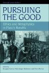 Pursuing the Good, Vol. 4 Ethics and Metaphysics in Plato's Republic 1st Edition,0748628118,9780748628117
