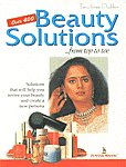 Over 400 Beauty Solutions - From Top to Toe (Solution that will Help You Revive Your Beauty and Create a New Persona),8122306276,9788122306279