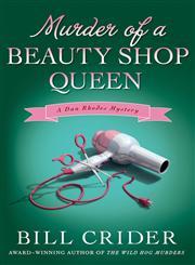 Murder of a Beauty Shop Queen A Dan Rhodes Mystery,031264017X,9780312640170