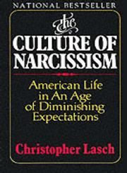 The Culture of Narcissism American Life in an Age of Diminishing Expectations Revised Edition,0393307387,9780393307382