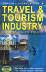Career Opportunities in Travel & Tourism Industry [Institutes, Courses and Jobs - Including Civil Aviation Hotel Industry for 10+2 and Graduates] 2nd Edition,818814763X,9788188147632