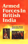 Armed Forces in British India 1st Published,817132178X,9788171321780