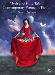 Myth and Fairy Tale in Contemporary Women's Fiction,0333720148,9780333720141