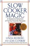 Slow Cooker Magic A Seasonal Selection of Family Favorite Recipes,0312326572,9780312326579