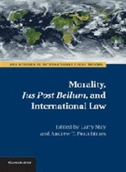 Morality, Jus Post Bellum, and International Law,1107024021,9781107024021