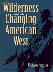 Wilderness and the Changing American West,0471133965,9780471133964