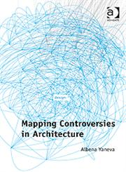 Mapping Controversies in Architecture,1409426688,9781409426684