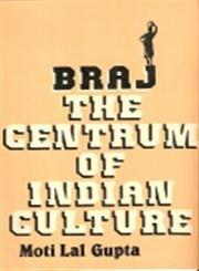 Braj The Centrum of Indian Culture