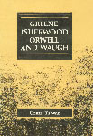 Greene, Isherwood, Orwell and Waugh A Study of the Early Novel with Special Reference to their Biography 1st Published,8185809151,9788185809151