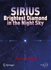 Sirius Brightest Diamond in the Night Sky,038748941X,9780387489414