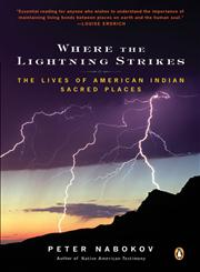 Where the Lightning Strikes The Lives of American Indian Sacred Places,0143038818,9780143038818