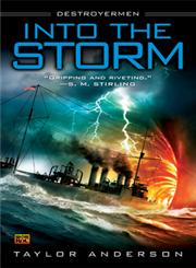 Into the Storm Destroyermen, Book I,0451462378,9780451462374
