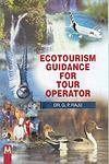 Ecotourism Guidance for Tour Operator,8190665081,9788190665087