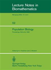 Population Biology Proceedings of the International Conference held at the University of Alberta, Edmonton, Canada, June 22-30, 1982,3540126775,9783540126775