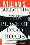 The Place of Dead Roads A Novel,0312278659,9780312278656